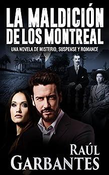 La maldición de los Montreal: Una novela de misterio, suspense y romance de [Raúl Garbantes, Giovanni Banfi]