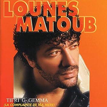 Lounes Matoub, Titri G-Gemma, La Complainte de ma Mère