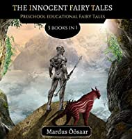 The Innocent Fairy Tales: 3 Books In 1