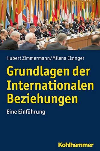 Grundlagen der Internationalen Beziehungen: Eine Einführung