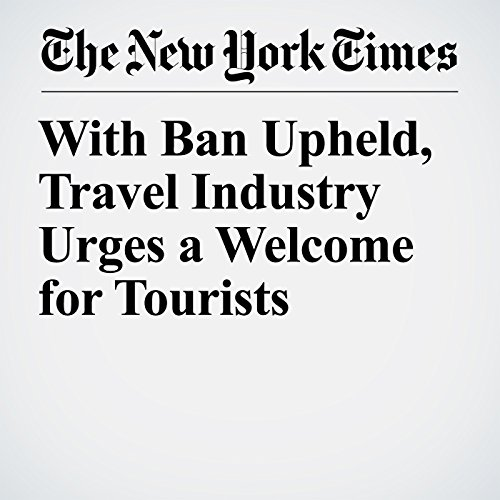 With Ban Upheld, Travel Industry Urges a Welcome for Tourists copertina
