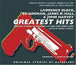 Greatest Hits: Original Stories of Assassins, Hit Men and Hired Guns by Lawrence Block (2006-05-31)