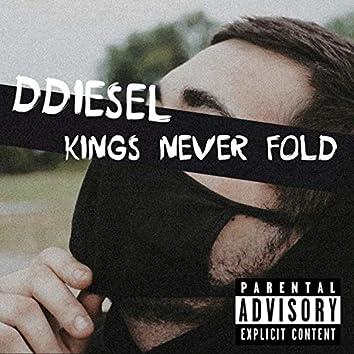 Kings Never Fold