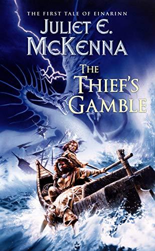 The Thiefs Gamble The Tales Of Einarinn 1 By Juliet E Mckenna
