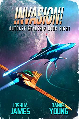 Invasion! (Outcast Starship Book 8)