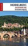 Heidelberg an einem Tag: Ein Stadtrundgang