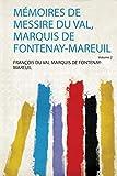 Mémoires De Messire Du Val, Marquis De Fontenay-Mareuil