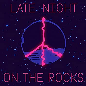 Late Night on the Rocks