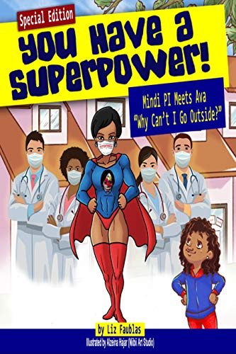 You Have a Superpower: Mindi Pi Meets Ava 'Why Can't I Go Outside' (English Edition)