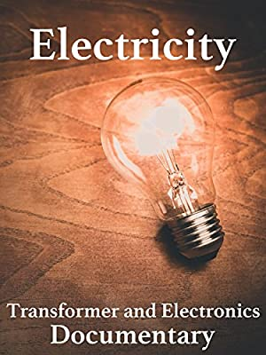 Electricity: Transformer and Electronics Documentary