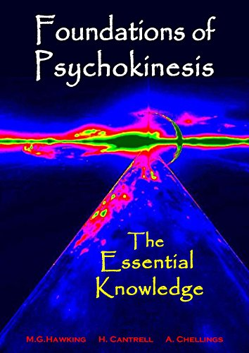 Foundations of Psychokinesis, The Essential Knowledge