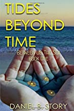 Tides Beyond Time (Between Us, The Sea)