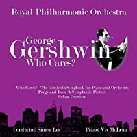 Who Cares: Gershwin Songbook for Piano & Orchestra by GEORGE GERSHWIN (2010-07-27)
