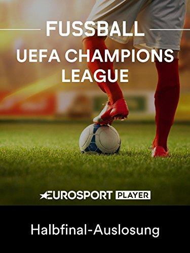 Fußball: UEFA Champions League - Halbfinal-Auslosung