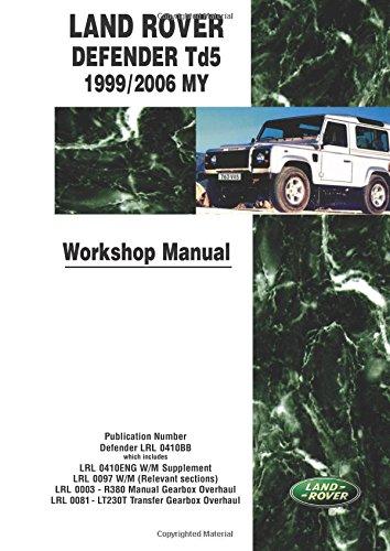 Land Rover Defender Td5 1999/2006 MY Workshop Manual: Workshop Manual [Lingua inglese]