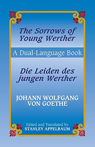The Sorrows of Young Werther/Die Leiden des jungen Werther: A Dual-Language Book (English and German Edition)