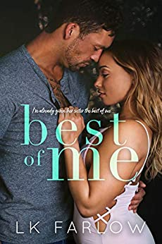 Best of Me: An Enemies-to-Lovers Standalone Romance by [LK Farlow]