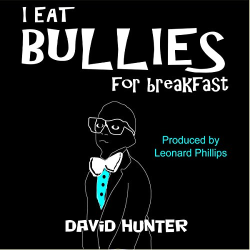 I Eat Bullies for Breakfast audiobook cover art