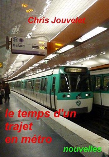 LE TEMPS D'UN TRAJET EN METRO: nouvelles (French Edition)
