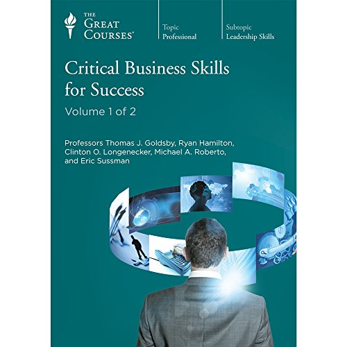 Critical Business Skills for Success (Great Courses) (Teaching Company) Course No. 5800