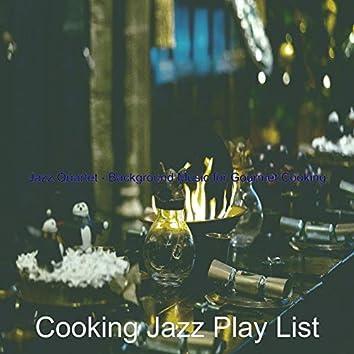 Jazz Quartet - Background Music for Gourmet Cooking
