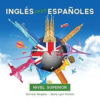Curso Completo de Inglés, Inglés para Españoles (Nivel Superior): Full English Course, English for Spanish (Advanced Level) audiobook cover art