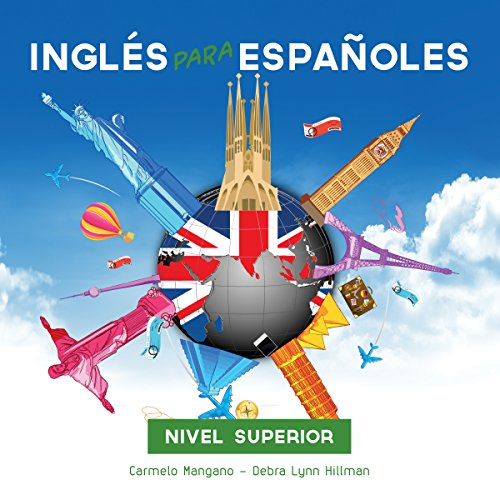 Curso Completo de Inglés, Inglés para Españoles (Nivel Superior): Full English Course, English for Spanish (Advanced Level) audiobook cover art