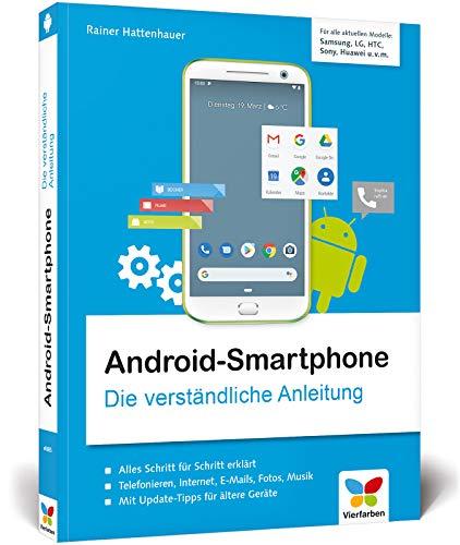 Android-Smartphone: Die verständliche Anleitung für alle Android-Smartphones: Samsung, Huawei, Sony, HTC, LG, Motorola u. v. m. Geeignet ab Android 6 bis 9 »Pie«