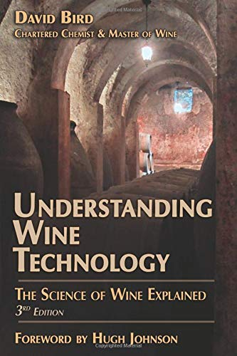 Compare Textbook Prices for Understanding Wine Technology: The Science of Wine Explained Third Edition, Third edition Edition ISBN 9781934259603 by Bird, David