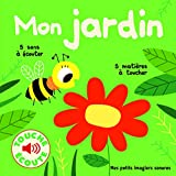 Mon jardin - 5 Sons à Écouter, 5 Matières à Toucher (Livre Sonore)- Dès 1 an