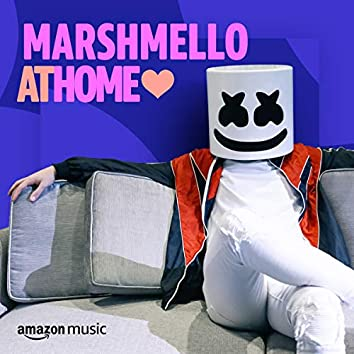 Marshmello At Home