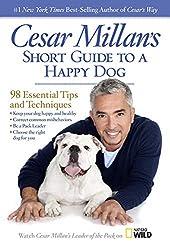 Cesar millan's short guide to a happy dog - 98 Essential Tips and Techniques de Cesar Millan
