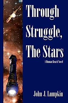[John Lumpkin, Winchell Chung]のThrough Struggle, the Stars (The Human Reach Book 1) (English Edition)