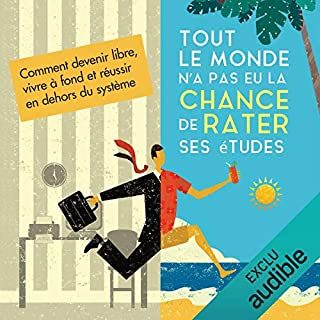 Tout le monde n'a pas eu la chance de rater ses études                   By:                                                                                                                                 Olivier Roland                               Narrated by:                                                                                                                                 Cyril Paris                      Length: 21 hrs and 30 mins     9 ratings     Overall 4.9