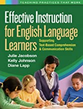 Effective Instruction for English Language Learners: Supporting Text-Based Comprehension and Communication Skills (Teaching Practices That Work)