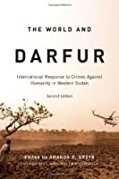 The World and Darfur: International Response to Crimes Against Humanity in Western Sudan (Arts Insights) by Amanda F. Grzyb(2010-03-01)