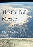 The Gulf of Mexico: A Maritime History (English Edition)