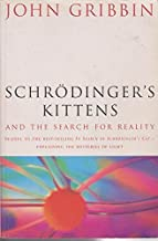 Schrodinger's Kittens and the Search for Reality: The Quantum Mysteries Solved by John Gribbin (1995-03-23)