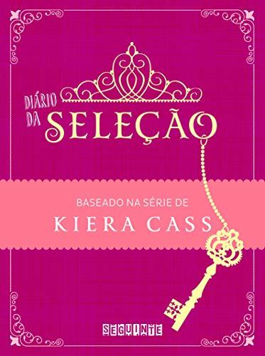 Diário da seleção: Baseado na série de Kiera Cass
