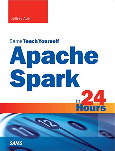 Apache Spark in 24 Hours, Sams Teach Yourself (English Edition)