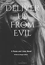 Deliver Us From Evil: A Roses and Lions Novel