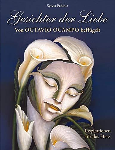 Gesichter der Liebe: Von Octavio Ocampo beflügelt - Inspirationen für das Herz: Von Octavio Ocampo beflügelt - Inspiration für das Herz