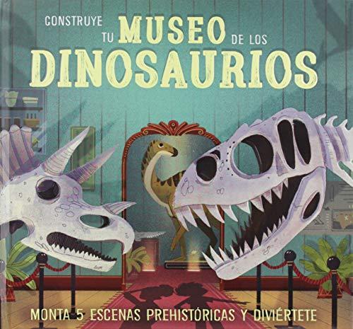 Construye Tu Museo De Los Dinosaurios: Monta 5 escenas prehistóricas y diviértete (Aprender, jugar y descubrir)