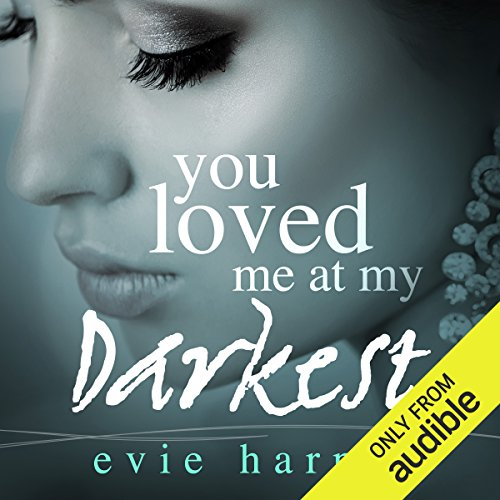 You Loved Me at My Darkest audiobook cover art