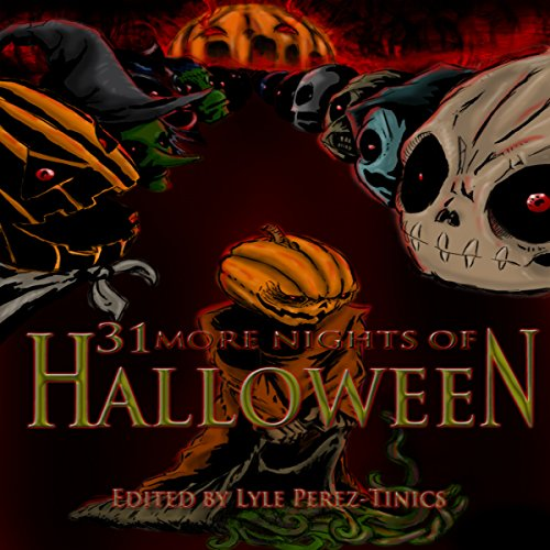 31 More Nights of Halloween                   By:                                                                                                                                 Perez-Tinics (editor),                                                                                        Joshua Skye,                                                                                        Ben McElroy,                   and others                          Narrated by:                                                                                                                                 Christopher Hudspeth                      Length: 3 hrs and 28 mins     9 ratings     Overall 3.0