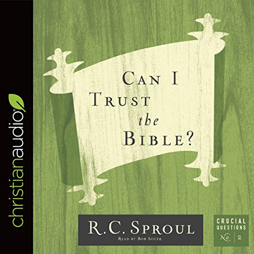 Can I Trust the Bible? Audiobook By R. C. Sproul cover art