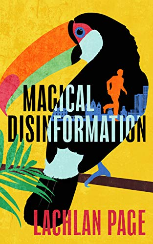 Front cover for the book Magical Disinformation: A Spy Thriller by Lachlan Page