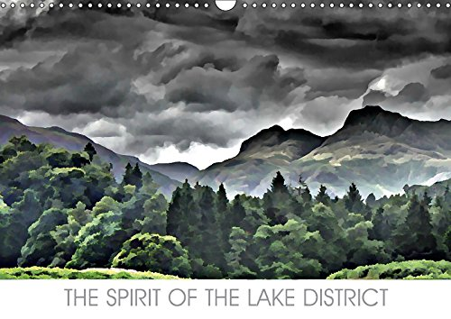 THE SPIRIT OF THE LAKE DISTRICT (Wall Calendar 2018 DIN A3 Landscape): Dramatic art depicting the essence both spiritual and iconic in the beautiful ... Lake District. (Monthly calendar, 14 pages )