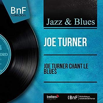Joe Turner chant le blues (Mono Version)