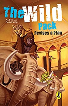 The Wild Pack Devises a Plan by [Andre Marx, Boris Pfeiffer]